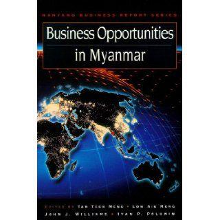 Business Opportunities in Myanmar: Tech Meng Tan, Aik Meng Low: 9780137132089: Books