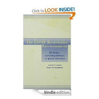 The Least Restrictive Environment: Its Origins and interpretations in Special Education (The LEA Series on Special Education and Disability) eBook: Jean B. Crockett, James M. Kauffman: Kindle Store