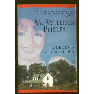 Murder In The Heartland   Levi Edition: M. William Phelps: 9780758217240: Books