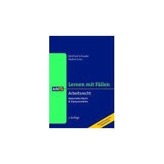 Arbeitsrecht: Materielles Recht und Klausurenlehre: Winfried Schwabe, Nadine Grau: Bücher