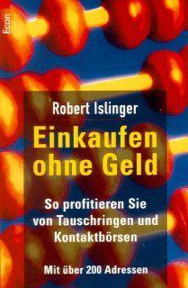 Einkaufen ohne Geld: Robert Islinger: Bücher