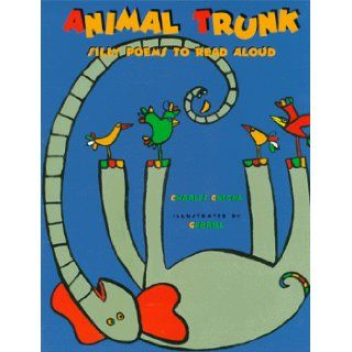 Animal Trunk: Silly Poems to Read Aloud: Charles Ghigna: 9780810942004: Books