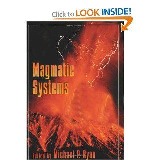 Magmatic Systems, Volume 57 (International Geophysics) Michael P. Ryan, James R. Holton, Renata Dmowska 9780126050707 Books