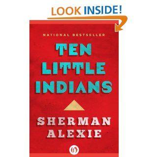 Ten Little Indians eBook Sherman Alexie Kindle Store