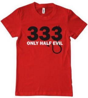 333 Only Half Evil T Shirt Funny Novelty TEE College Humor Bad Joke Devil Biker Clothing