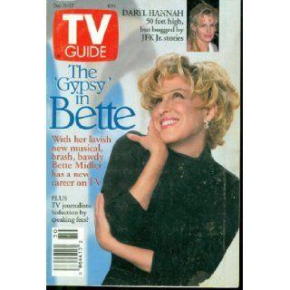TV Guide December 11 17 1993 Bette Midler Gypsy Cover Daryl Hannah 50 Ft Woman JFK Jr T.V. Guide Books