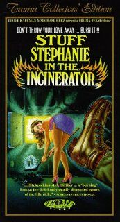 Stuff Stephanie in the Incinerator [VHS] Catherine Dee, William Dame, M.R. Murphy, Dennis Cunningham, Paul Nielsen, Andy Milk, Phil Vincent, Paula Lee Gangemi, Neil McGarry, Nicola Kerwin, Judy St. James, Karen A. Santos, Don Nardo, Peter Jones Movies &a
