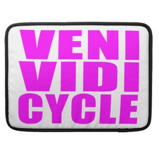 Funny Girl Cycling Quotes  Veni Vidi Cycle Sleeves For MacBook Pro