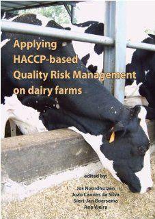 Applying HACCP Based Quality Risk Management on Dairy Farms (9789086860524) Jos Noordhuizen, Joao Cannas da Silva, Siert Jan Boersema, Ana Vieira Books