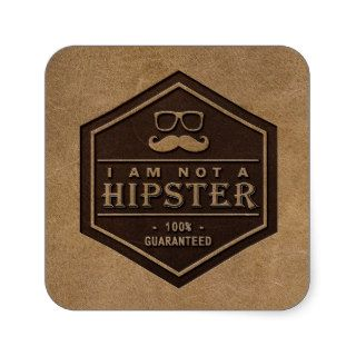 I am not a Hipster 100% Guaranteed Funny Mustache Stickers