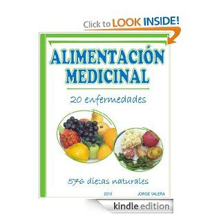 ALIMENTACI�N MEDICINAL Soluci�n para 20 enfermedades (acidez, acne, asma, alergias, frigidez) mas 576 dietas naturales (soluciones para 20 enfermedadesFrigidez, Alergia) (Spanish Edition) eBook Jorge Valera Kindle Store