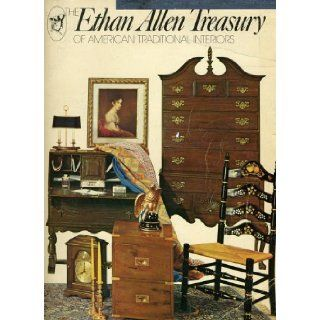 The Ethan Allen Treasury of American Traditional Interiors Ethan Allen staff Books