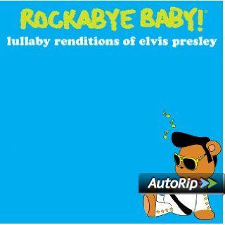 Rockabye Baby Lullaby Renditions of Elvis Presley Music