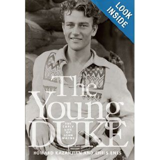 The Young Duke: The Early Life of John Wayne: Chris Enss, Howard Kazanjian: 9780762738984: Books
