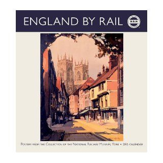 England by Rail Posters from the Collection of the National Railway Museum, York 2012 Calendar (Wall Calendar) National Railway Museum 9780764957758 Books