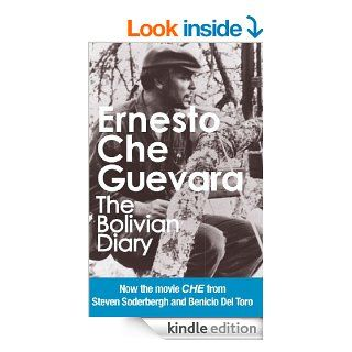 The Bolivian Diary: Authorized Edition (Che Guevara Publishing Project) eBook: Ernesto Che Guevara, Camilo Guevara: Kindle Store