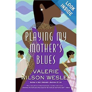 Playing My Mother's Blues: Valerie W. Wesley: 9780641927324: Books