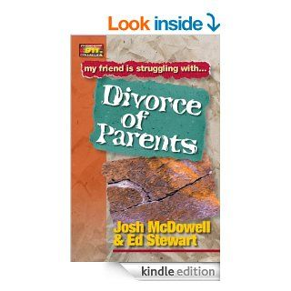 Friendship 911 Collection My friend is struggling with Divorce of Parents   Kindle edition by Josh McDowell, Ed Stewart. Religion & Spirituality Kindle eBooks @ .