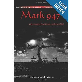 Mark 947: A Life Shaped by God, Gender and Force of Will: Calpernia Addams: 9780595263769: Books