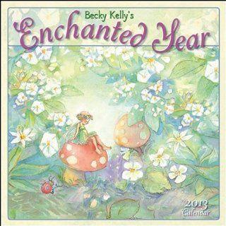Becky Kelly's Enchanted Year Wall Calendar 2013