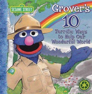 Sesame Street Grover's 10 Terrific Ways to Help Our Wonderful World Book Toys & Games