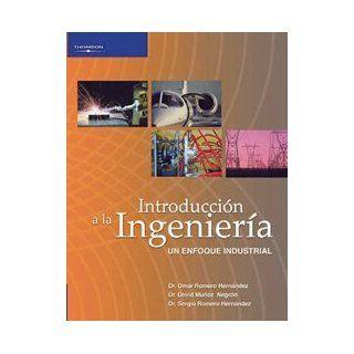 Introduccion a la ingenieria/ Introduction to Engineering Un enfoque industrial / An Industrial Approach (Spanish Edition) Omar Romero Hernandez, David Munoz Negron, Sergio Romero Hernandez 9789706865557 Books