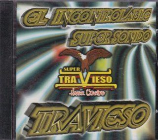 El Incontrolable Super Sonido, Super Travieso, Travieso: Music