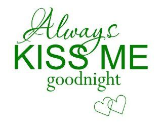 Vinyl Say Alwkisv2 28x22 Green Always Kiss Me Goodnight Wall Decal, 28 Inch X 22 Inch, Green   Decorative Wall Appliques