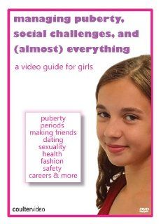 Managing Puberty, Social Challenges, And (Almost) Everything: A Video Guide for Girls: Sarah Barnhardt, Thatcher Johnson Welden, Emma Rogers, Madeline Kendrick, Kurstyn Morley, Michael Thomas Connolly, Katie Lyall, Oreine Denice Robinson, Chloe Cope, Alli