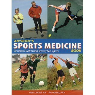 Anybody's Sports Medicine Book The Complete Guide to Quick Recovery from Injuries James Garrick, Peter Radetsky 0028195081444 Books