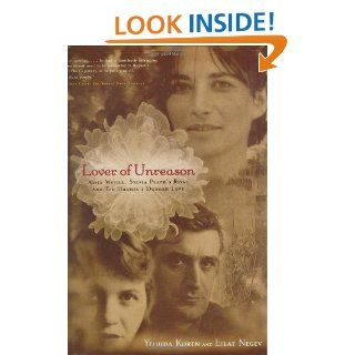 Lover of Unreason Assia Wevill, Sylvia Plath's Rival and Ted Hughes' Doomed Love   Kindle edition by Yehuda Koren. Biographies & Memoirs Kindle eBooks @ .