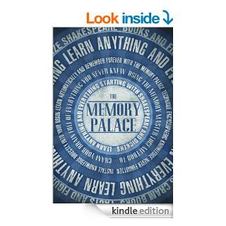 The Memory Palace   Learn Anything and Everything (Starting With Shakespeare and Dickens) (Faking Smart Book 1) eBook: Lewis Smile: Kindle Store