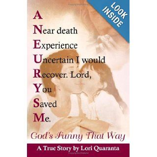 God's Funny That Way: Surviving A Brain Aneurysm; Anything After That Is A Walk In The Park: Lori Quaranta: 9781440410451: Books