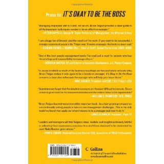 It's OK to Be the Boss The Step by Step Guide to Becoming the Manager Your Employees Need Bruce Tulgan 9780061121364 Books