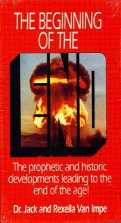 The Beginning of the End: The Prophetic and Historic Developments Leading to the End of the Age (3 Videos: America in Prophecy; The Great Escape; & Russia, World War IIIand Armageddon (Jack Van Impe): Jack Van Impe, Rexella Van Impe: Movies & TV
