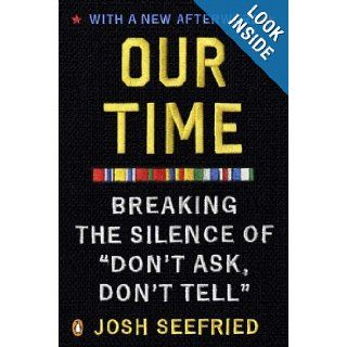 """Our Time Breaking the Silence of """"Don't Ask, Don't Tell"""" Josh Seefried 9780143122197 Books"""