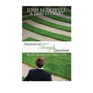 Answers to Tough Questions Skeptics Ask About Christian Faith (Paperback)   Common By (author) Don Stewart By (author) Josh McDowell 0884378494285 Books