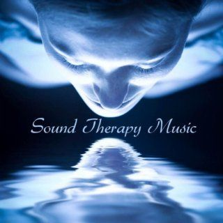 Sound Therapy Music Relax Sound Music Therapy and Nature Music for Well Being, Wellness, Positive Attitude, Anxiety Treatment and Stress Management Sound Therapy Music Specialists