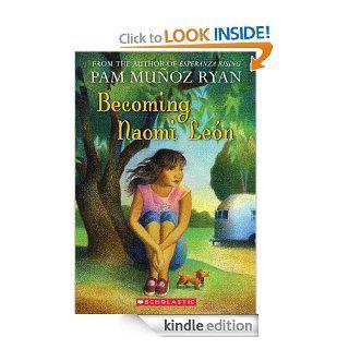 Becoming Naomi Leon   Kindle edition by Pam Munoz Ryan. Children Kindle eBooks @ .