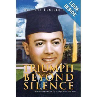 Triumph Beyond Silence Herbert Hoover Hart 9781425767808 Books