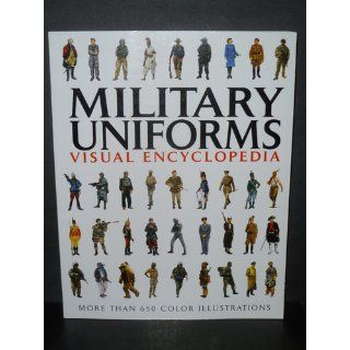 Military Uniforms Visual Encyclopedia Chris McNab 9781907446993 Books