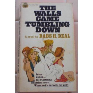 The Walls Came Tumbling Down Babs H. Deal Books
