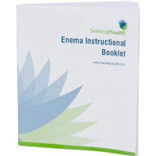 60 Page Enema Instructional Booklet  How To Colon Cleanse, When To Colon Cleanse, Causes Of Constipation, Body Positions, Enema Recipes And Much More  Written By Dr. Benjamin Lynch, Naturopathic Doctor  Seeking Health (Enema Instuctional Booklet) Dr.
