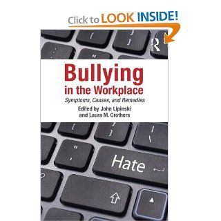 Bullying in the Workplace: Causes, Symptoms, and Remedies (Applied Psychology Series): 9781848729629: Social Science Books @