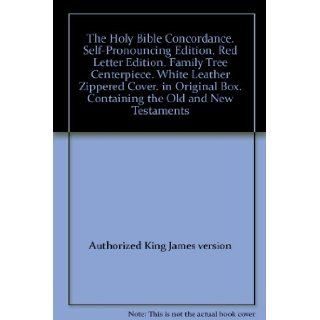 The Holy Bible Concordance. Self Pronouncing Edition. Red Letter Edition. Family Tree Centerpiece. White Leather Zippered Cover. in Original Box. Containing the Old and New Testaments: Books