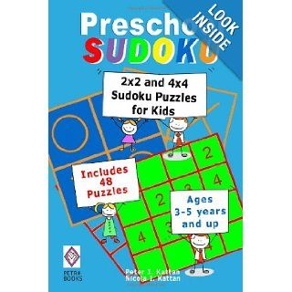 Preschool Sudoku 2x2 and 4x4 Sudoku Puzzles for Kids Peter I Kattan, Nicola I Kattan 9781450563055 Books