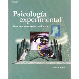 Psicologia Experimental/ Doing Psychology Experiments: Como Hacer Experimentos En Psicologia/ How to Do Experiments in Psychology (Spanish Edition): W. Martin: 9789706868121: Books