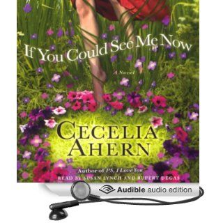 If You Could See Me Now A Novel (Audible Audio Edition) Cecelia Ahern, Susan Lynch, Repert Degas Books