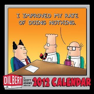 """DILBERT by Scott Adams Wall Calendar 2012 (""""I Improved my rate of doing nothing"""")"""