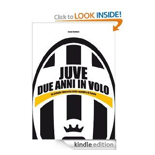 Juve, due anni in volo (Italian Edition) eBook: Luca Borioni: Kindle Store